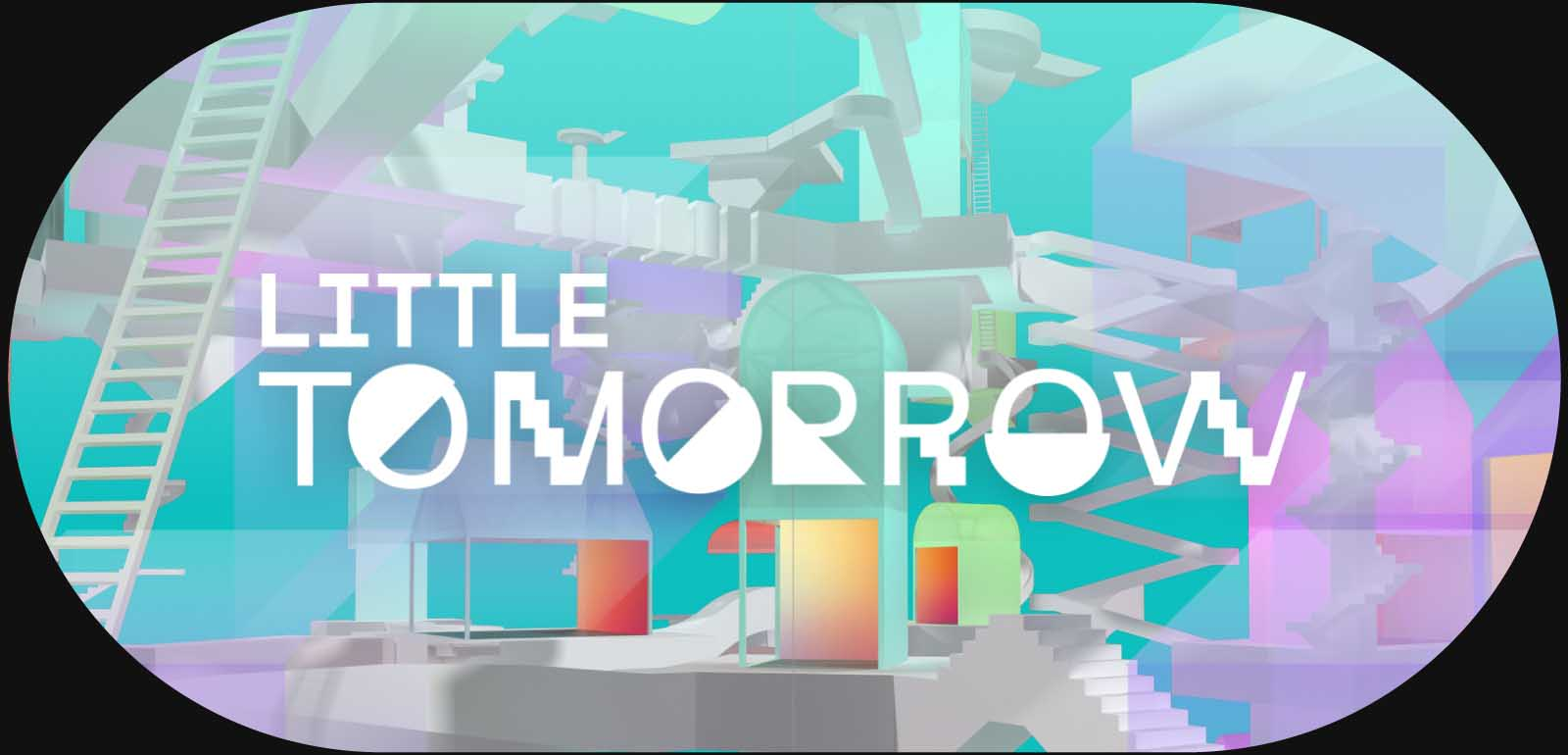 Little Tomorrow - Create tomorrow today together.