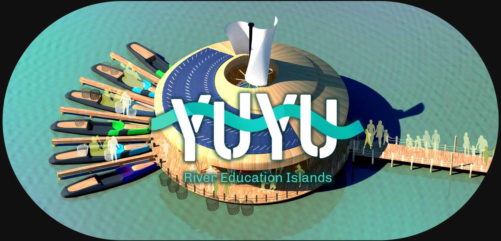 YUYU River Education Islands